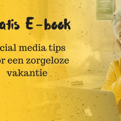 Met deze social media tips kun je pas écht genieten van een zorgeloze vakantie